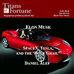 Elon Musk: SpaceX, Tesla, and the Holy Grail | Daniel Alef