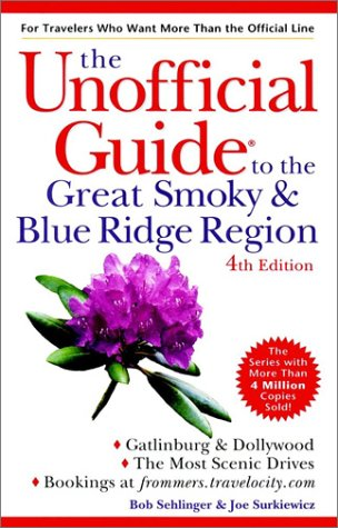 The Unofficial Guide to the Great Smoky and Blue Ridge Region (Unofficial Guides)