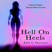 Hell on Heels: A Quincy Harker, Demon Hunter Novella | John G. Hartness