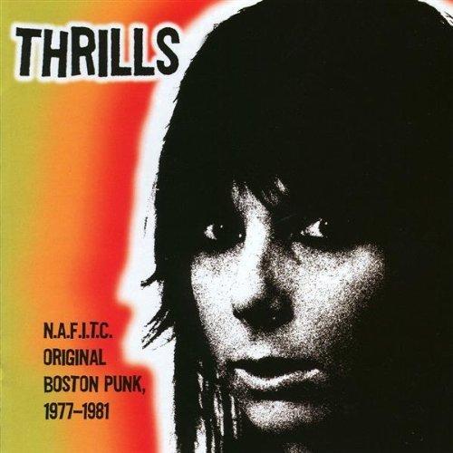 N.A.F.I.T.C. - Original Boston Punk 1977-1981 by Thrills (2004-02-17)