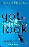 Got The Look (0060565683) by James Grippando