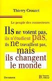 echange, troc Thierry Crouzet - Le peuple des connecteurs : Ils ne  votent pas, ils n'étudient pas, ils ne travaillent pas... mais ils changent le monde