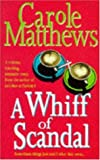 A Whiff of Scandal Carole Matthews