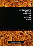 O'Connor's Texas Causes of Action, 2004