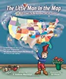 The Little Man In the Map: With Clues To Remember All 50 States [Hardcover]