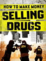How to Make Money Selling Drugs [HD]