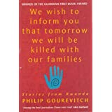 We Wish to Inform You That Tomorrow We Will Be Killed With Our Familiesby Philip Gourevitch