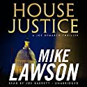 House Justice: A Joe DeMarco Thriller Audiobook by Mike Lawson Narrated by Joe Barrett