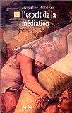 echange, troc Jacqueline Morineau - L'esprit de la médiation