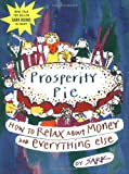 img - for Prosperity Pie: How to Relax About Money and Everything Else [Paperback] [2002] (Author) SARK book / textbook / text book