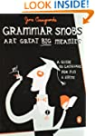 Grammar Snobs Are Great Big Meanies:...