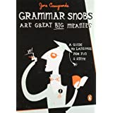 Grammar Snobs Are Great Big Meanies: A Guide to Language for Fun and Spite ~ June Casagrande