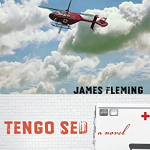 Tengo Sed: A Novel: Literature and Medicine | [James Fleming]