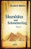 Skarabäus und Schmetterling: Roman.