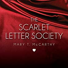 The Scarlet Letter Society: Scarlet Letter Society Series #1 (       UNABRIDGED) by Mary T. McCarthy Narrated by Marguerite Gavin