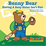 Benny Bear: Having a Baby Sister Isn't Fair (Alpha-Kidz, Reading Adventures a-Z)