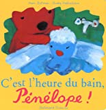 echange, troc Anne Gutman, Georg Hallensleben - C'est l'heure du bain, Pénélope !