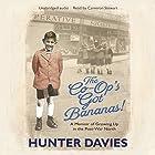 The Co-Op's Got Bananas: A Memoir of Growing Up in the Post-War North Hörbuch von Hunter Davies Gesprochen von: Cameron Stewart