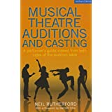 Musical Theatre Auditions and Casting: A performer's guide viewed from both sides of the audition table (Methuen Drama)by Neil Rutherford