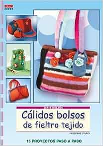 CALIDOS BOLSOS DE FIELTRO TEJIDO: FRIEDERIKE PFUND: 9788498741766