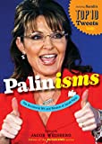 img - for Palinisms: The Accidental Wit and Wisdom of Sarah Palin book / textbook / text book