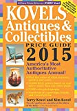 Kovels' Antiques and Collectibles Price Guide 2015: America's Most Authoritative Antiques Annual!