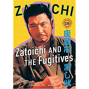 Zatoichi the Blind Swordsman, Vol. 18 - Zatoichi and the Fugitives movie