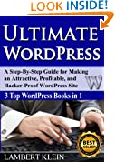 Ultimate WordPress Book; A Step-by-step Guide for Making an Attractive, Profitable, and Hacker-Proof  WordPress Site