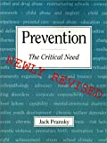 img - for Prevention: The Critical Need book / textbook / text book