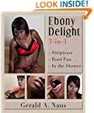 Ebony Delight - Erotic Triple Pack of 130 photos (Intimate Portraits of Women Book 4)