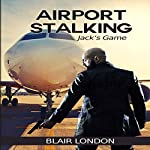 Airport Stalking: Jack's Game | Blair London
