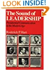 The Sound of Leadership: Presidential Communication in the Modern Age