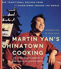 Martin Yan's Chinatown Cooking: 200 Traditional Recipes from 11 Chinatowns Around the World e-book