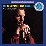 echange, troc Gerry Mulligan - What Is There To Say?