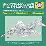 Image of McDonnell Douglas F-4 Phantom Manual 1958 Onwards (all marks): An Insight into Owning, Flying and Maintaining the Legendary Cold War Combat Jet (Owners' Workshop Manual)