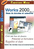 Works 2000, Volume 2 : Base de donn�es et agenda