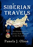 Siberian Travels: An Oklahoma girl's journey from Moscow to the Sea of Japan (Oklahoma Girl's Adventures)