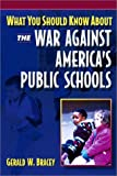 img - for What You Should Know About the War Against America's Public Schools book / textbook / text book