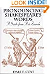 Pronouncing Shakespeare's Words: A Gu...
