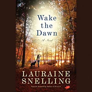 Wake the Dawn: A Novel | [Lauraine Snelling]
