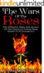 The Wars Of The  Roses: The Dynastic...