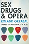 Sex, Drugs & Opera: There's Life Afte...
