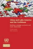 China and Latin America and the Caribbean: building a strategic economic and trade relationship