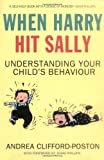 img - for When Harry Hit Sally: Understanding Your Child's Behaviour book / textbook / text book