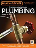 Black & Decker The Complete Guide to Plumbing, Updated 5th Edition: Faucets & Fixtures - PEX - Tubs & Toilets - Water Heaters - Troubleshooting & Repair - Much More