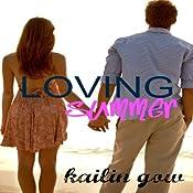 Loving Summer: Loving Summer, Book 1 | [Kailin Gow]