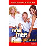 One Tree Hill: Novelizations #2: A Heart So Trueby Anna Lotto