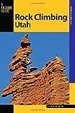 Rock Climbing Utah (State Rock Climbing Series)