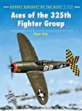 Aces of the 325th Fighter Group (Aircraft of the Aces)