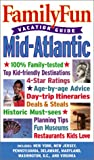 Family Fun Vacation Guide: Mid-Atlantic (Familyfun Vacation Guides)